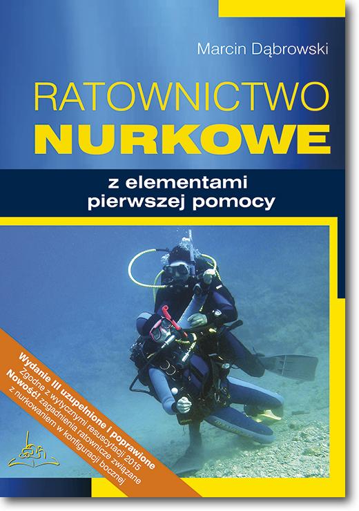 Купить RATOWNICTWO NURKOWE Мартин DABROWSKI на Eurozakup - цены и фото - доставка из Польши и стран Европы в Украину.