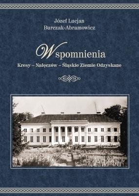 Wspomnienia - Józef Lucjan Burczak-Abramowicz