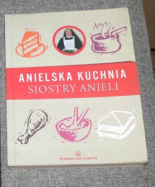 Anielska Kuchnia Siostry Anieli Ksiazka Kucharska 7473070282