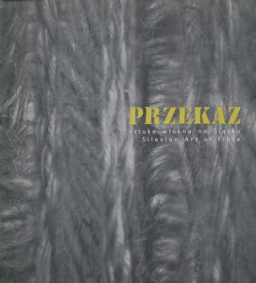Przekaz. Sztuka włókna na Śląsku TKANINY