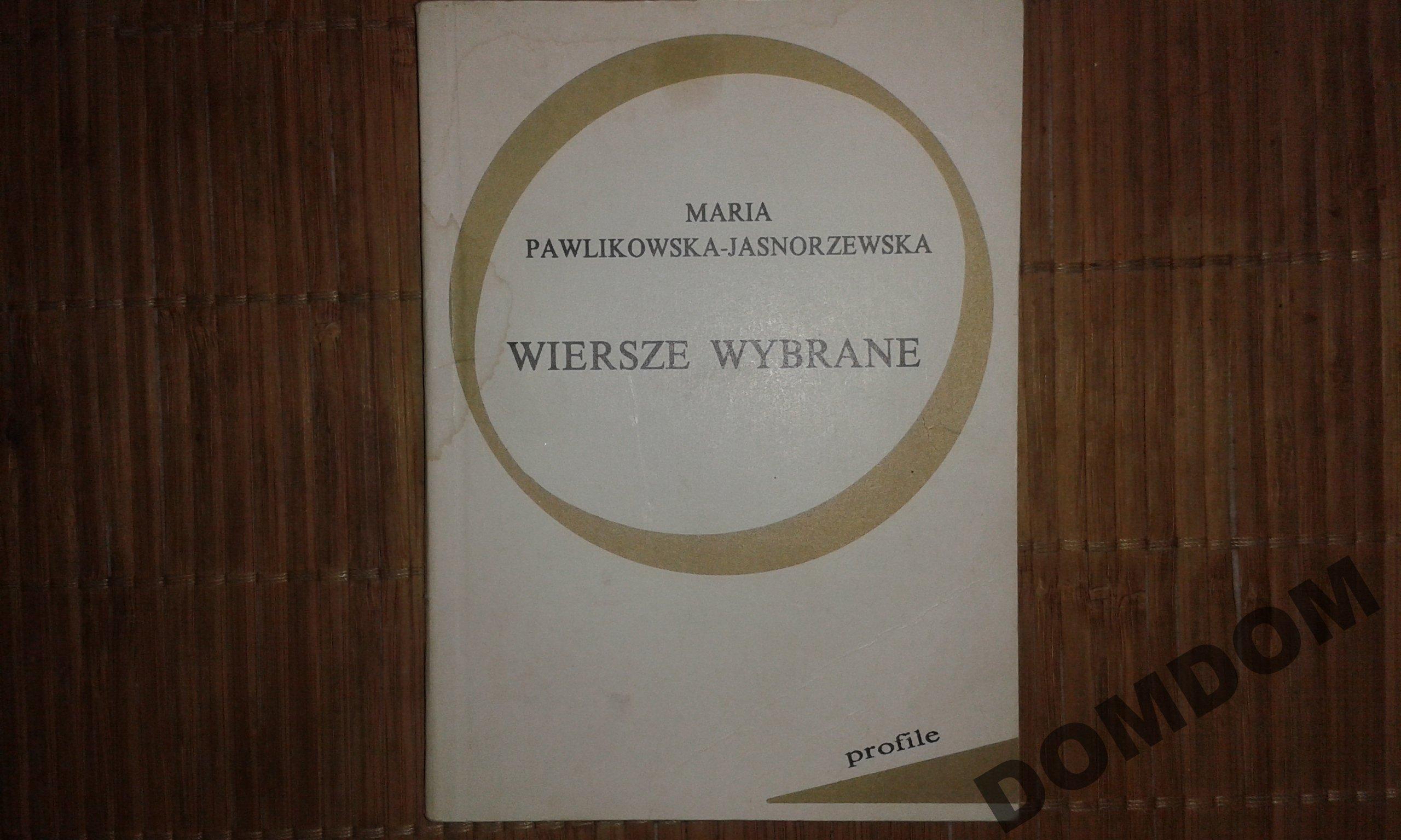 Wiersze Wybrane Maria Pawlikowska Jasnorzewska