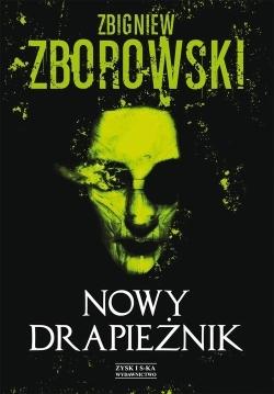 """""""Nowy drapieżnik"""" Zbigniew Zborowski – recenzja"""