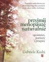 Przyjmij menopauzę naturalnie - Gabriele Kushi