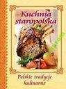 KUCHNIA STAROPOLSKA POLSKA TRADYCJE KULINARNE#2015