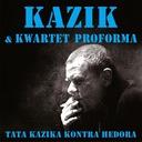 KAZIK KWARTET PROFORMA Tata Kazika kontra Hedora
