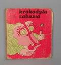 kolekcje KROKODYLA ZABAWA ! M.GRZEŚCZAK 1977