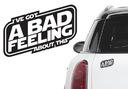 Naklejka na samochód - Star Wars - Bad feeling...