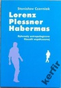 Stanisław Czerniak LORENZ PLESSNER HABERMAS