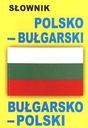SŁOWNIK POLSKO-BUŁGARSKI, BUŁGARSKO-POLSKI W.2012