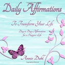 Annie Dahl Daily Affirmations to Transform Your Li