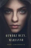 """R. Lewanowicz """"Otwórz oczy, Marianno"""""""