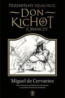 Przemyślny szlachcic don Kichot z Manczy Miguel Cervantes