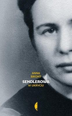 Sendlerowa. W ukryciu Anna Bikont Czarne