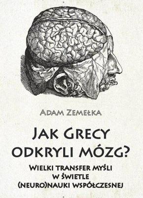 Jak Grecy odkryli mózg? Wielki transfer myśli w św