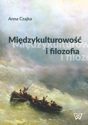 Międzykulturowość i filozofia Czajka Anna
