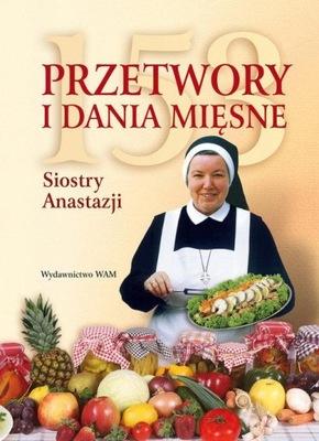 153 przetwory i dania mięsne Siostry Anastazji Pus