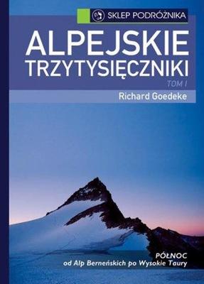 Alpejskie trzytysięczniki Tom I Goedeke Richard