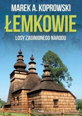 Łemkowie Losy zaginionego narodu Koprowski Marek A