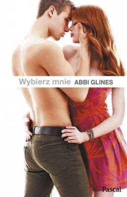 Wybierz mnie Glines Abbi