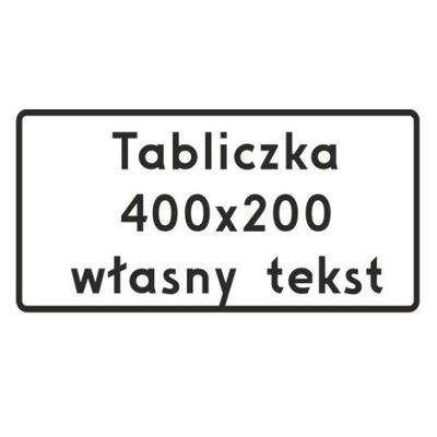 Табличка Дорожная Podznakowa любой текст 200x400