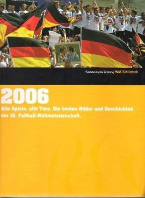 33300 Fußball WM 2006: Alle Spiele-Alle Tore