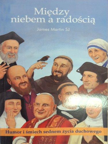 MIĘDZY NIEBEM A RADOŚCIĄ - J.Martin SJ Katolik