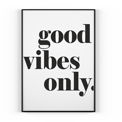 Plakat Good Vibes Only 50x70cm Pozytwne
