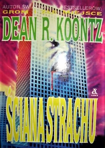 Znalezione obrazy dla zapytania Dean R. Koontz : Ściana strachu