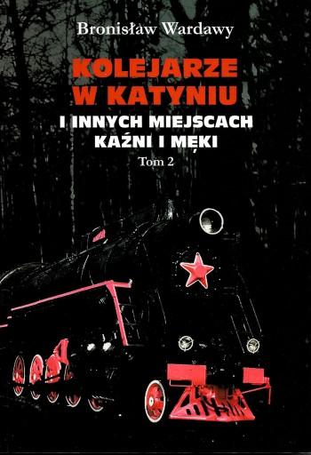 Kolejarze w Katyniu i innych miejscach kaźni, 1-2